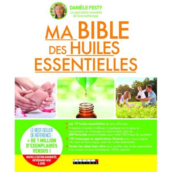 Les huiles essentielles : utilisation et conseils par D. Festy